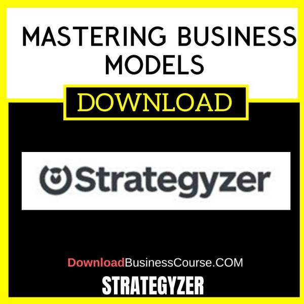 Strategyzer Mastering Business Models FREE DOWNLOAD
