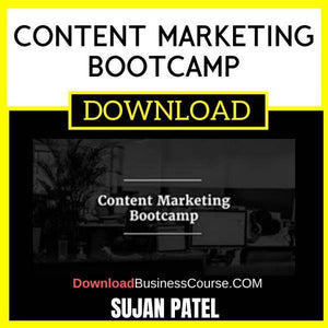 Sujan Patel Content Marketing Bootcamp FREE DOWNLOAD