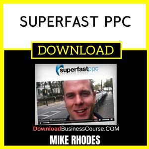 Superfast Ppc By Mike Rhodes FREE DOWNLOAD