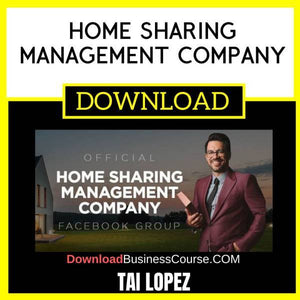 Tai Lopez Home Sharing Management Company FREE DOWNLOAD