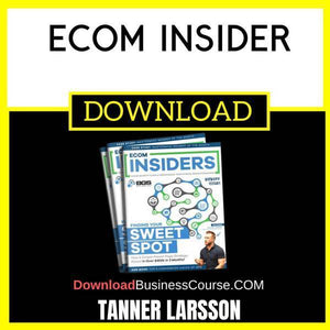 Tanner Larsson Ecom Insider FREE DOWNLOAD