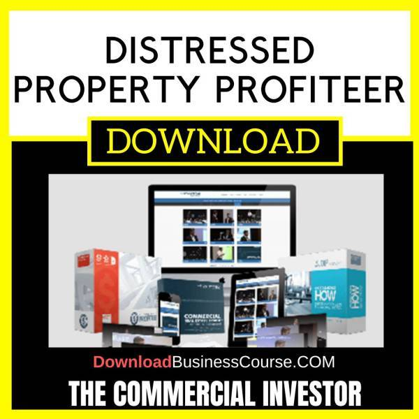 The Commercial Investor Distressed Property Profiteer FREE DOWNLOAD
