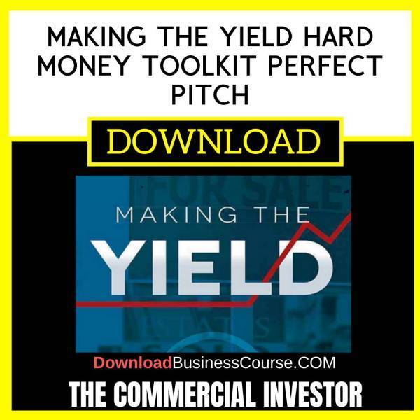 The Commercial Investor Making The Yield Hard Money Toolkit Perfect Pitch FREE DOWNLOAD