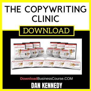 The Copywriting Clinic By Dan Kennedy FREE DOWNLOAD