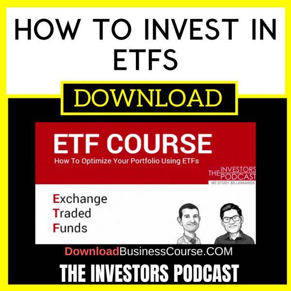 The Investors Podcast How To Invest In Etfs FREE DOWNLOAD