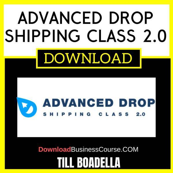 Till Boadella Advanced Drop Shipping Class 2.0 FREE DOWNLOAD