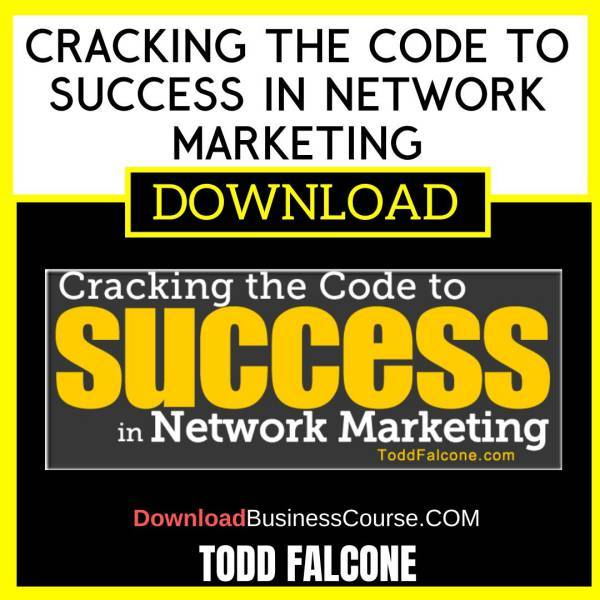 Todd Falcone Cracking The Code To Success In Network Marketing FREE DOWNLOAD