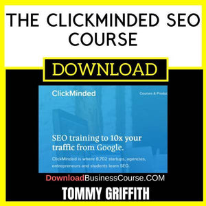 Tommy Griffith The Clickminded Seo Course FREE DOWNLOAD