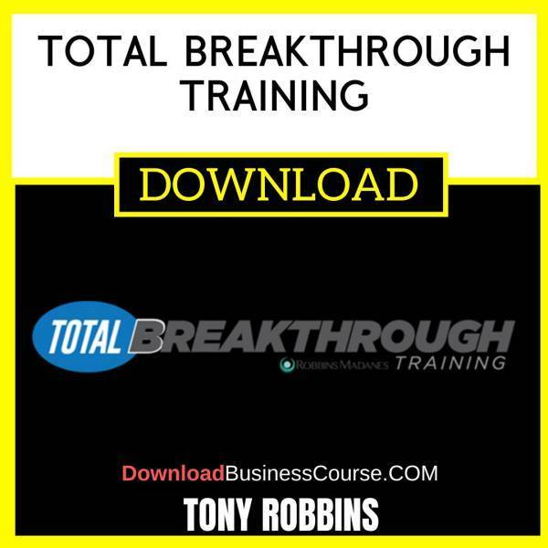 Tony Robbins Total Breakthrough Training FREE DOWNLOAD