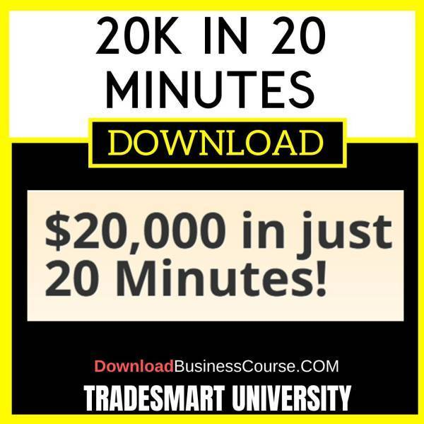 Tradesmart University 20k In 20 Minutes FREE DOWNLOAD