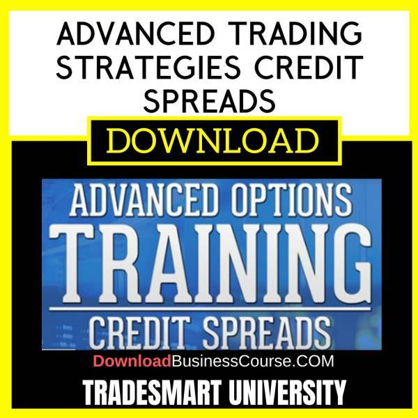 Tradesmart University Advanced Trading Strategies Credit Spreads FREE DOWNLOAD