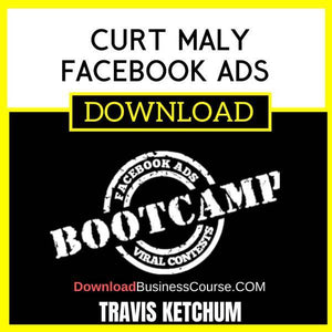 Travis Ketchum Curt Maly Facebook Ads FREE DOWNLOAD