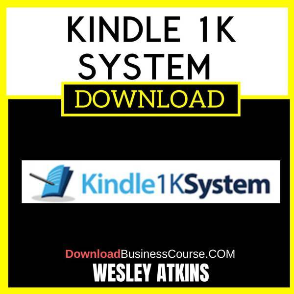 Wesley Atkins Kindle 1k System FREE DOWNLOAD