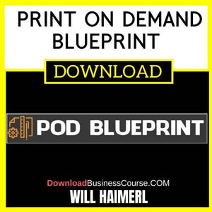 Will Haimerl Print On Demand Blueprint FREE DOWNLOAD
