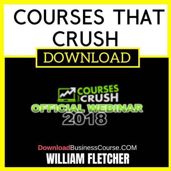 William Fletcher Courses That Crush FREE DOWNLOAD