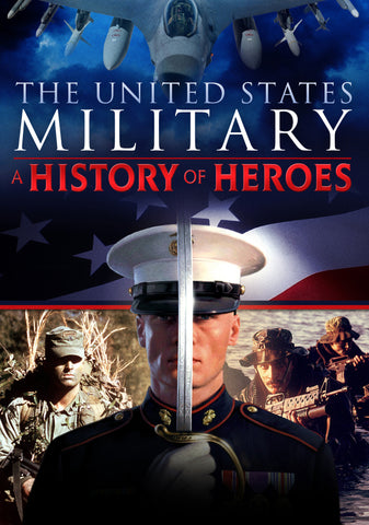 """The United States Military: A History of Heroes"" 7-part Series"