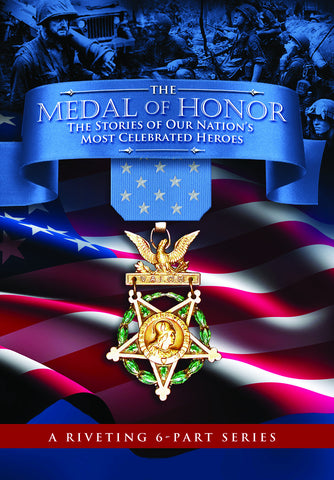 """The Medal of Honor"" 6-part Documentary Series"