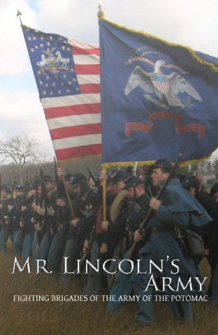 """Mr. Lincoln's Army: Fighting Brigades of the Army of the Potomac"""