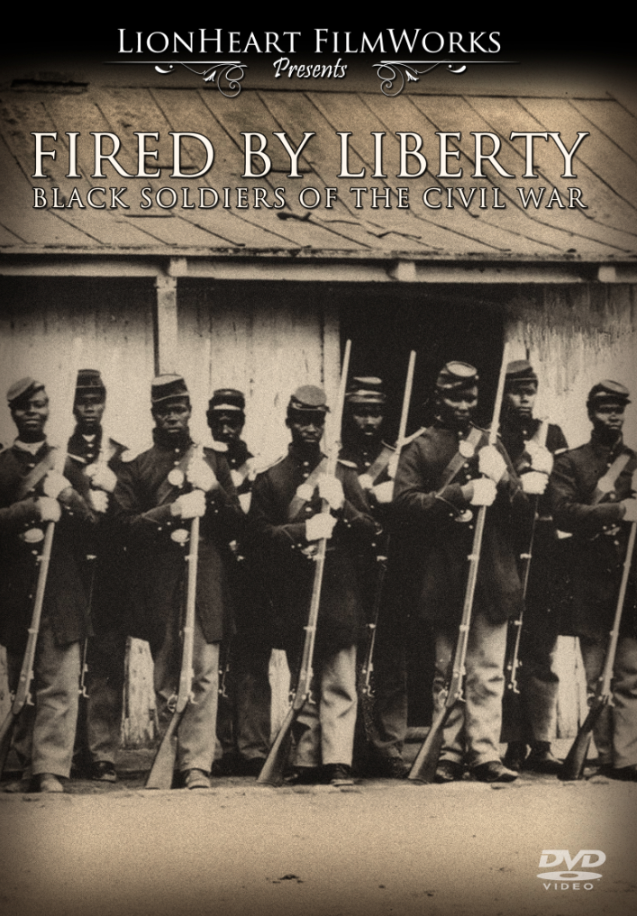 """Fired By Liberty: Black Soldiers of the Civil War"""