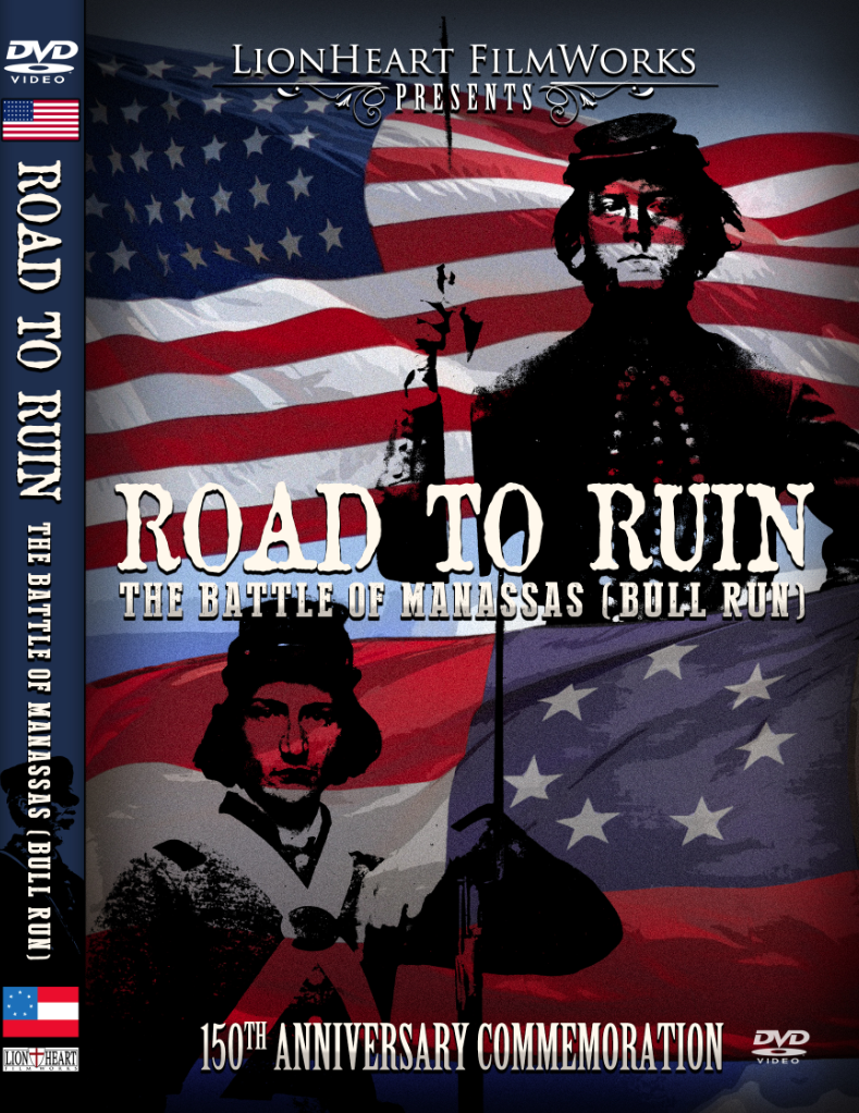 """Road To Ruin"" The Battle of First Manassas (Bull Run) 150th anniversary"