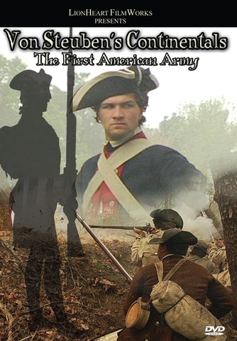 """Von Steuben's Continentals: The First American Army"""