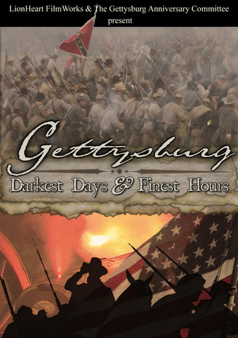 """Gettysburg: Darkest Days & Finest Hours"" 145th anniversary docu-drama"