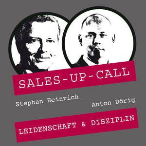 Leidenschaft & Disziplin - Sales-up-Call - Stephan Heinrich