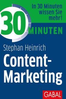 30 Minuten Content-Marketing - Stephan Heinrich