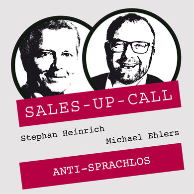 Anti-Sprachlos - Sales-up-Call - Stephan Heinrich