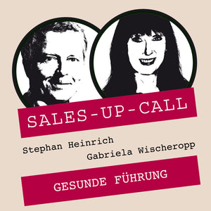 Gesunde Führung - Sales-up-Call - Stephan Heinrich