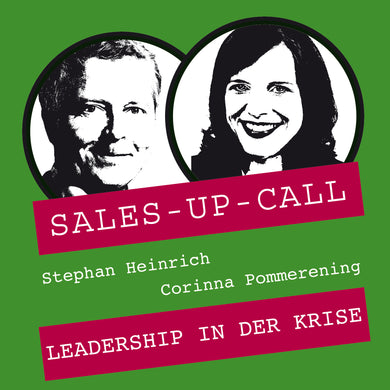 Leadership in der Krise - Sales-up-Call - Stephan Heinrich