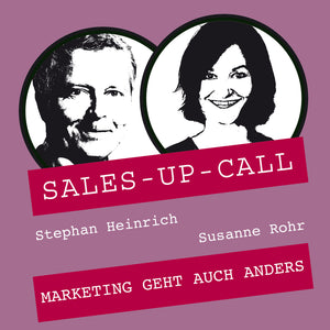 Marketing geht auch anders - Sales-up-Call - Stephan Heinrich