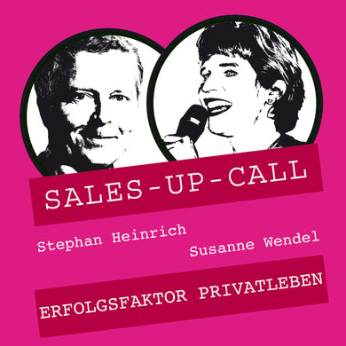 Erfolgsfaktor Privatleben - Sales-up-Call - Stephan Heinrich
