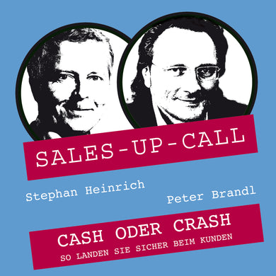 Cash oder Crash - Sales-up-Call - Stephan Heinrich