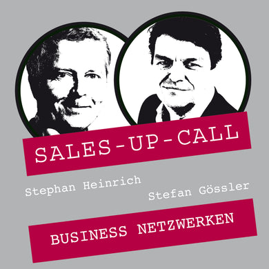 Business Netzwerken - Sales-up-Call - Stephan Heinrich