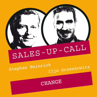 Change - Sales-up-Call - Stephan Heinrich