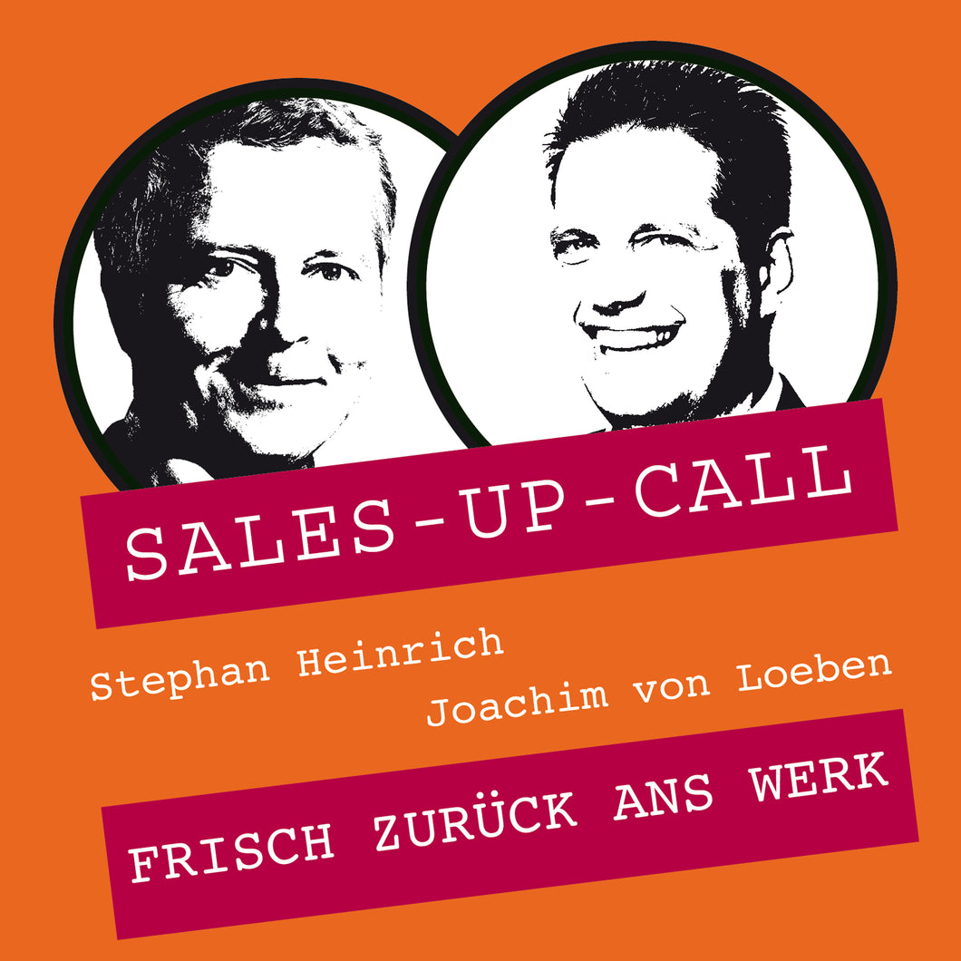 Frisch zurück ans Werk - Sales-up-Call - Stephan Heinrich