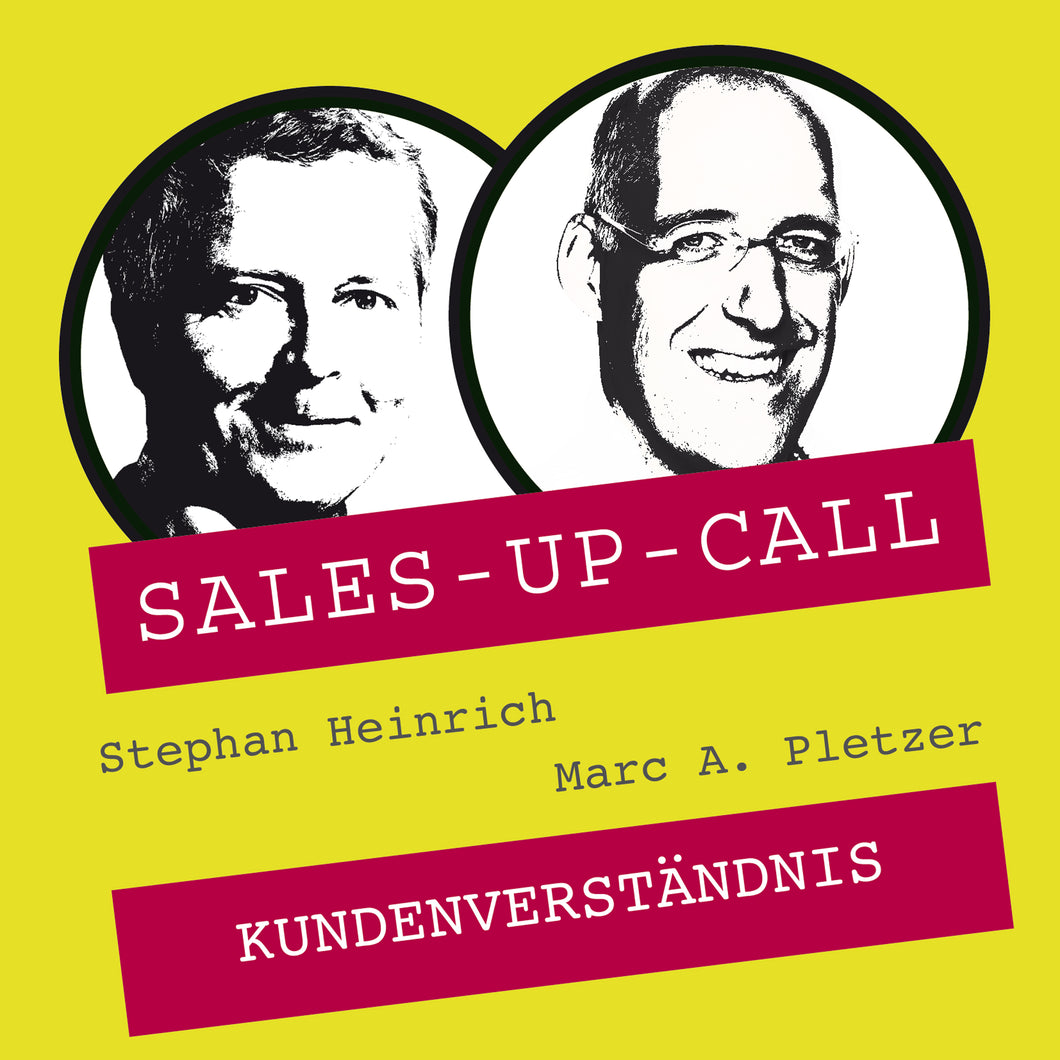 Kunden-Verständnis - Sales-up-Call - Stephan Heinrich
