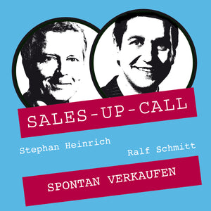 Spontan verkaufen - Sales-up-Call - Stephan Heinrich