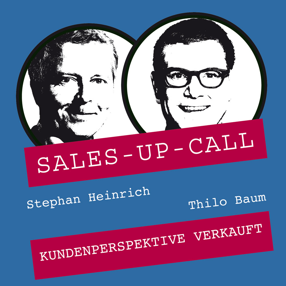 Kundenperspektive verkauft - Sales-up-Call - Stephan Heinrich