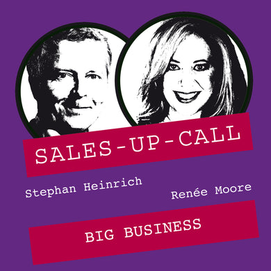 Big Business - Sales-up-Call - Stephan Heinrich