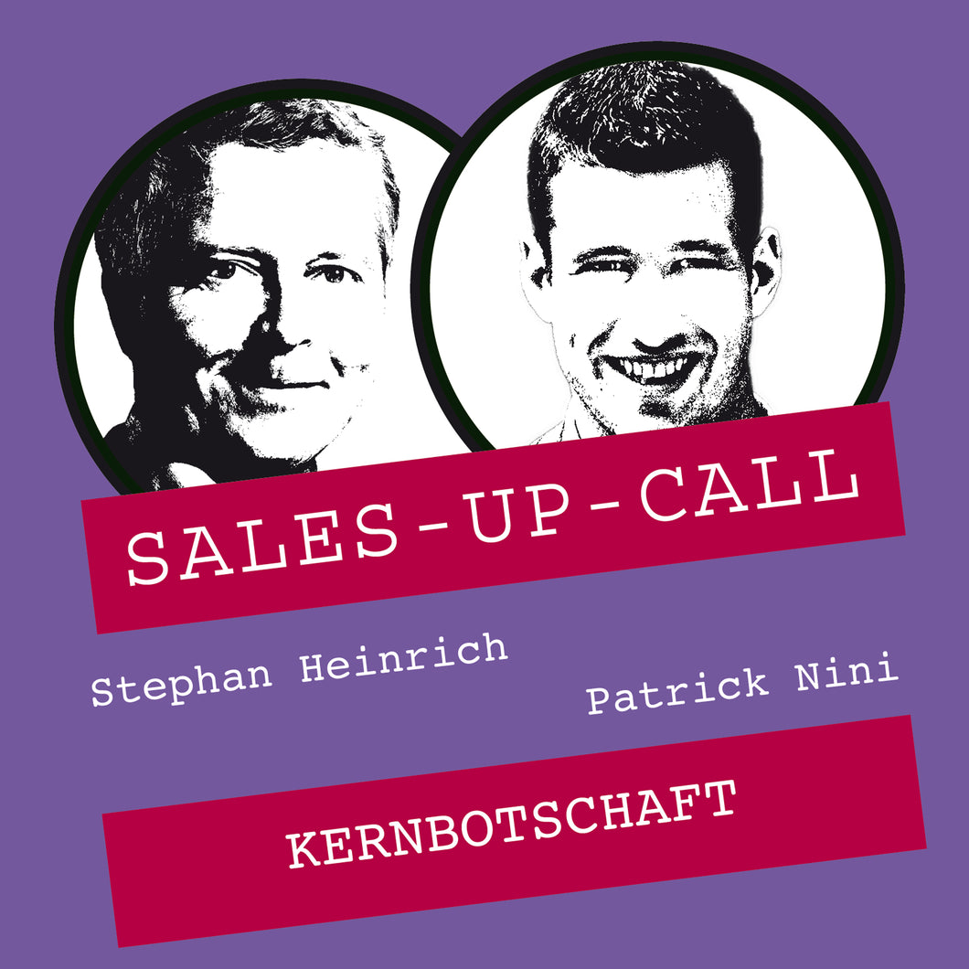 Kernbotschaft - Sales-up-Call - Stephan Heinrich