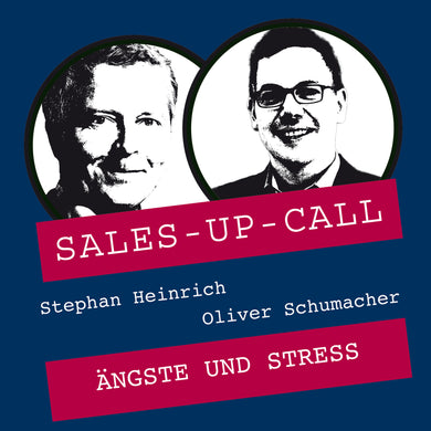 Ängste und Stress - Sales-up-Call - Stephan Heinrich