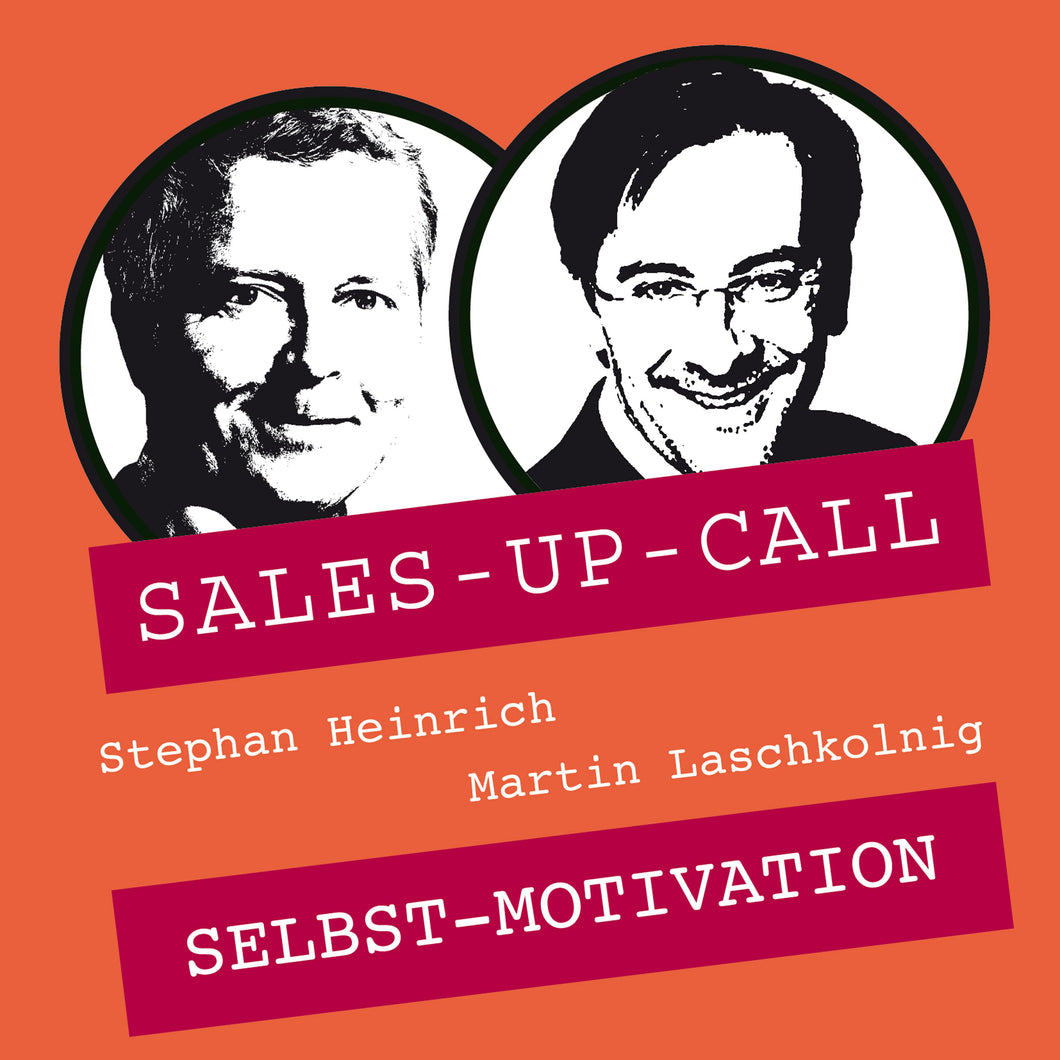 Selbst-Motivation - Sales-up-Call - Stephan Heinrich