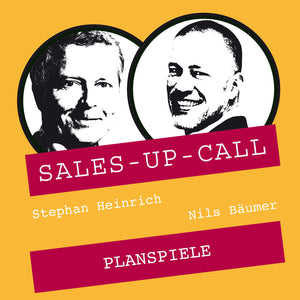 Planspiele - Sales-up-Call - Stephan Heinrich