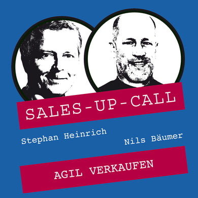 Agil Verkaufen - Sales-up-Call - Stephan Heinrich