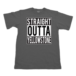STRAIGHT OUTTA YELLOWSTONE