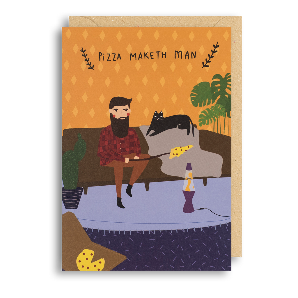Pizza Maketh Man Card
