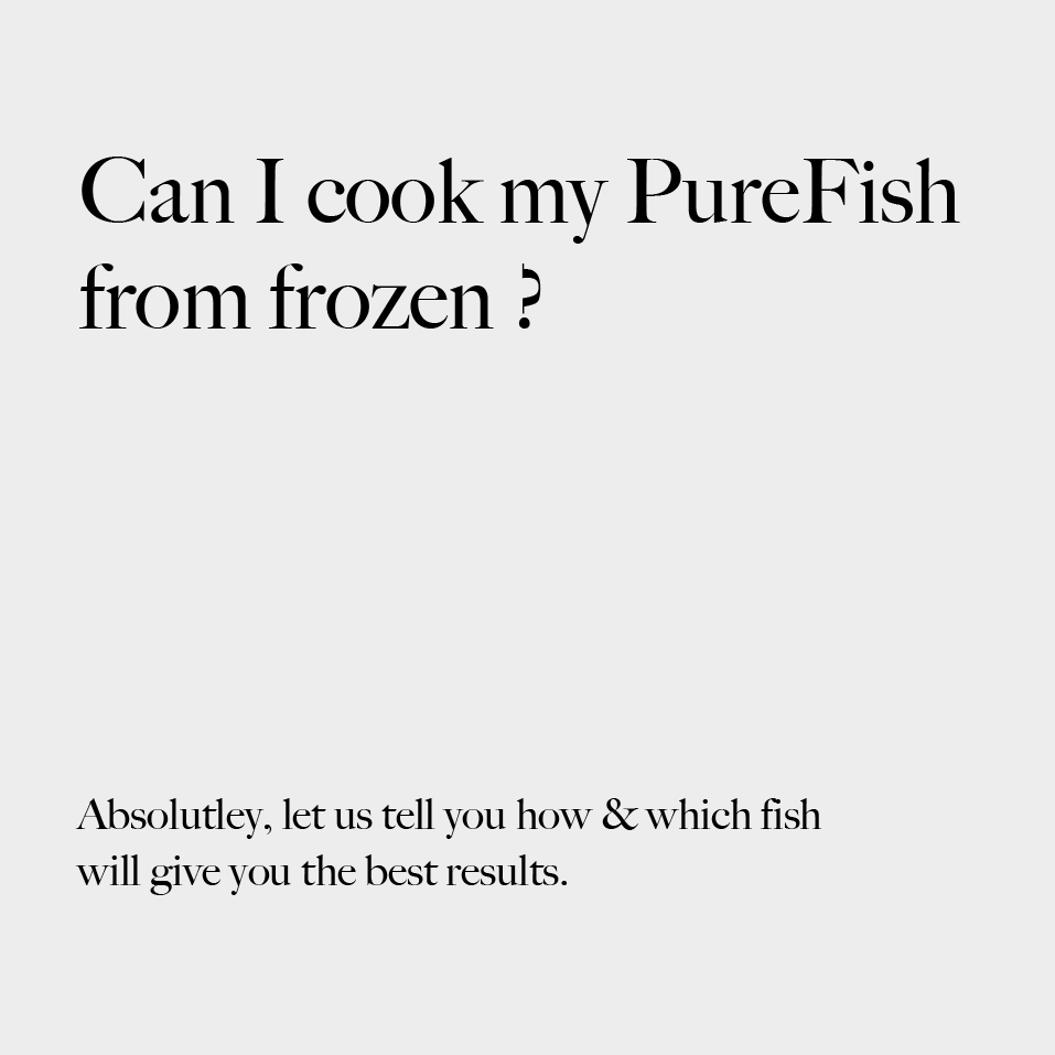 Can I Cook My PureFish From Frozen?