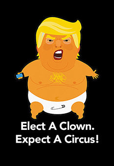 Elect A Clown, Expect A Circus Pin